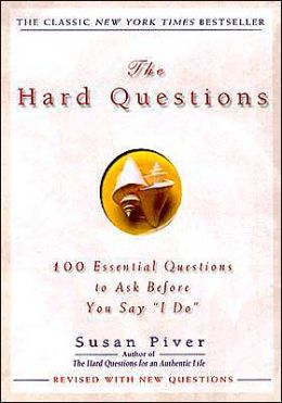 Hard Questions, The: 100 Essential Questions to Ask Before You Say 'I Do' (Jun 2004)