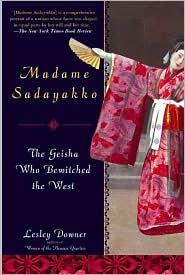 Madame Sadayakko: The Geisha Who Bewitched the West