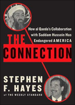 The Connection: How al Qaeda's Collaboration With Saddam Hussein Has Endangered America
