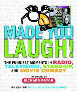 Made You Laugh!: The Funniest Moments in Radio, Television, Stand-up, and Movie Comedy