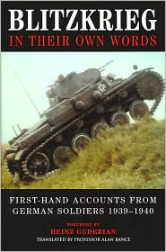 Blitzkrieg: In Their Own Words: First-Hand Accounts from German Soldiers, 1939-1940