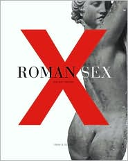 Roman Sex: 100 B.C. to A.D. 250