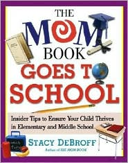 Mom Book Goes to School: Insider Tips to Ensure Your Child Thrives in Elementary and Middle School