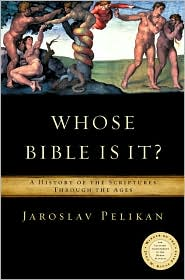 Whose Bible Is It?: A History of the Scripture through the Ages