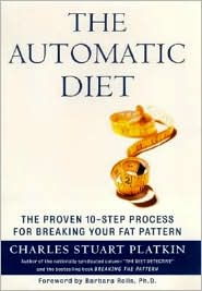 The Automatic Diet: The Proven 10-Step Process for Breaking Your Fat Pattern and Staying Fit Forever
