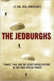 Jedburghs: France, 1944, and the Secret Untold Story of the First Special Forces