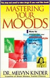 Mastering Your Moods: Recognizing Your Emotional Style and Make It Work for You
