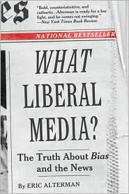 What Liberal Media?: The Truth About Bias and the News (Art of Mentoring Series)