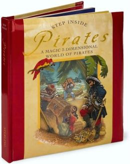 Step Inside . . . Pirates: A Magic 3-Dimensional World of Pirates