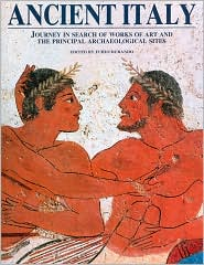 Ancient Italy: Journey in Search of Works of Art and the Principal Arcaeological Sites