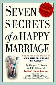 Seven Secrets of a Happy Marriage: Wisdom from the Annals of Can This Marriage Be Saved?