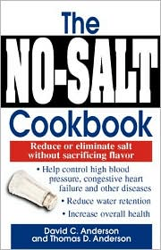 No-Salt Cookbook: Reduce or Eliminate Salt without Sacrificing Flavor