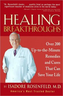 Healing Breakthroughs: Over 200 Up-to-the-Minute Remedies and Cures That Can Save Your Life