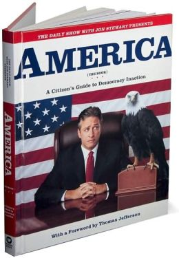 The Daily Show with Jon Stewart Presents America the Book: A Citizen's Guide to Democracy Inaction