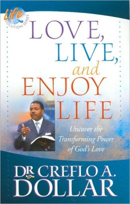 Love, Live, and Enjoy Life: Uncover the Transforming Power of God's Love