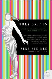 Holy Skirts: A Novel of a Flamboyant Woman Who Risked All for Art (P.S. Series)
