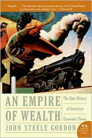 An Empire of Wealth: The Epic History of American Economic Power, 1607-2001