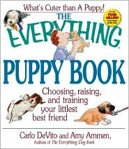 The Everything Puppy Book: Choosing, Raising and Training Your Littlest Best Friend