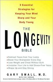 Longevity Bible: 8 Essential Strategies for Keeping Your Mind Sharp & Your Body Young