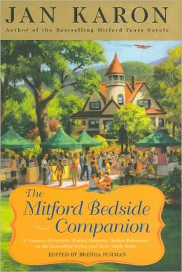 The Mitford Bedside Companion: A Treasury of Favorite Mitford Moments, Author Reflections on the Bestselling Series, and More. Much More