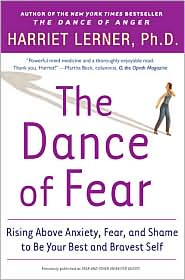 Dance of Fear: Rising above Anxiety, Fear, and Shame to Be Your Best and Bravest Self