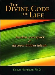 The Divine Code of Life: Awaken Your Genes and Discover Hidden Talents