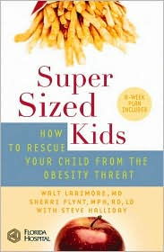 SuperSized Kids: How to Rescue Your Child from the Obesity Threat