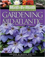 Month-by-Month Gardening In the Mid-atlantic: What to Do Each Month to Have a Beautiful Garden All Year