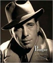 Bogie: A Celebration of the Life and Films of Humphrey Bogart