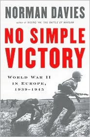 No Simple Victory: World War II in Europe: 1939-1945