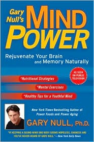 Gary Null's Mind Power: Rejuvenate Your Brain and Memory Naturally
