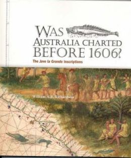 Was Australia Charted Before 1606?: The Jave la Grande Inscriptions