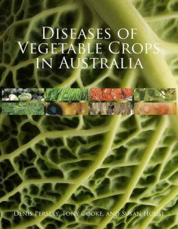 Diseases of Vegetable Crops in Australia