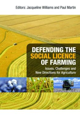 Defending the Social Licence of Farming: Issues, Challenges and New Directions for Agriculture