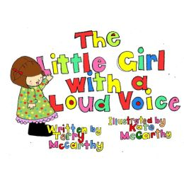 The Little Girl With a Loud Voice