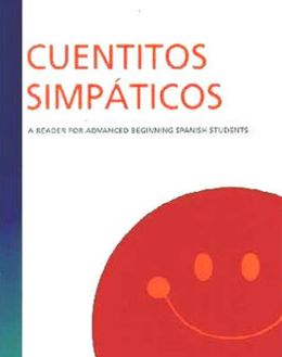 Cuentitos simpaticos: A Reader for Advanced Beginning Spanish Students