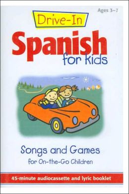 Drive-in Spanish for Kids: Songs and Games for on-the-Go Children (Drive-in Audio Packs for Kids Series)