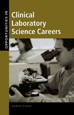 Opportunities In Clinical Laboratory Science Careers, Revised Edition