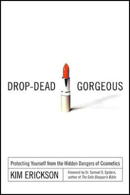 Drop-Dead Gorgeous: Protecting Yourself from the Hidden Dangers of Cosmetics