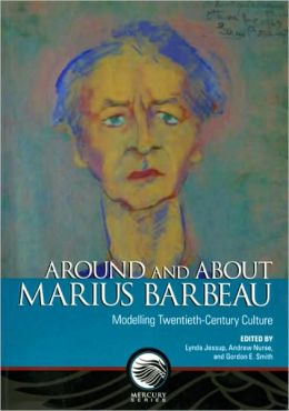 Around and about Marius Barbeau: Modelling Twentieth-Century Culture