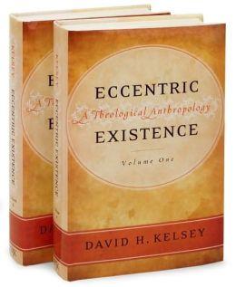 Eccentric Existence: A Theological Anthropology (2 Volume Set)