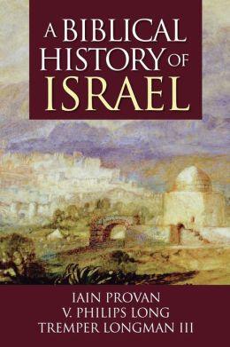 A Biblical History of Israel