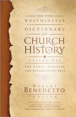 The New Westminster Dictionary of Church History: The Early, Medieval, and Reformation Eras
