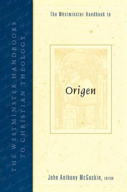 The Westminster Handbook to: Origen