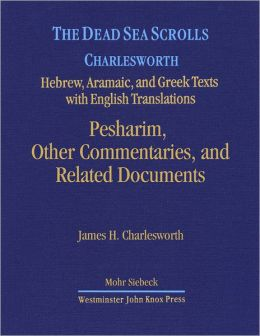 The Dead Sea Scrolls: Pesharim, Other Commentaries and Related Documents