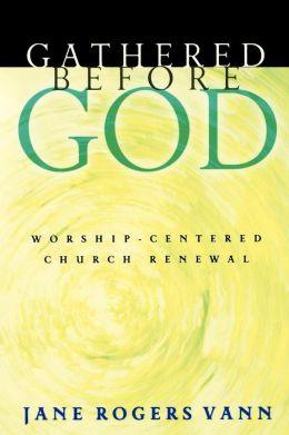 Gathered Before God