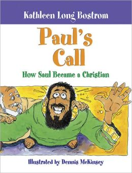 Paul's Call: How Saul Became a Christian