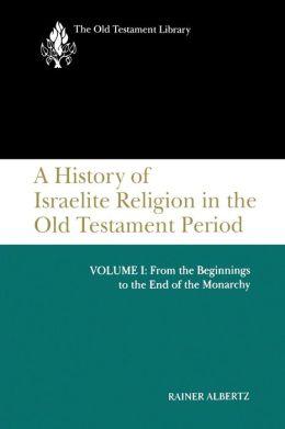 A History Of Israelite Religion, Volume 1