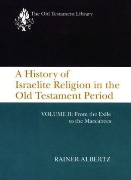 A History Of Israelite Religion, Volume 2