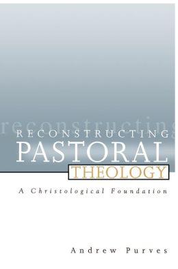 Reconstructing Pastoral Theology
